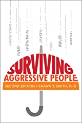 Surviving Aggressive People: Practical Violence Prevention Skills for the Workplace and the Street Kindle Edition