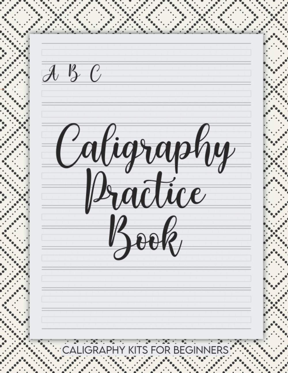 Caligraphy Practice Book Caligraphy Kits For Beginners: Hand Lettering Workbook / Caligraphy Book / Calligraphy Books For Beginners Kit / Caligraphy Paper / Calligraphy Practice Sheets
