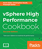 vSphere High Performance Cookbook - Second Edition: Recipes to tune your vSphere for maximum performance