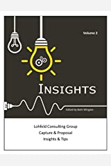 Lohfeld Consulting Group Insights Capture & Proposal Insights & Tips Volume 2 Kindle Edition