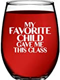 Mom Birthday Gifts From Daughter or Son - My Favorite Child Gave Me This Glass - 15oz Stemless Wine Glass - Useful Cute…