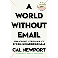 A World Without Email: Reimagining Work in an Age of Communication Overload (English Edition)