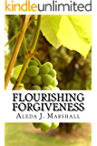 Flourishing Forgiveness: within the Fruit of the Spirit Garden