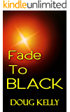 Fade To Black (Into The Darkness Book 2)
