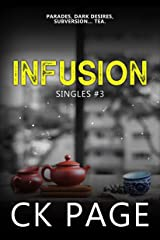 Infusion: Singles #3 (Singles Short Fiction) Kindle Edition