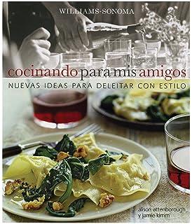 Cocinando para mis Amigos/ Cooking for Friends (Spanish Edition)