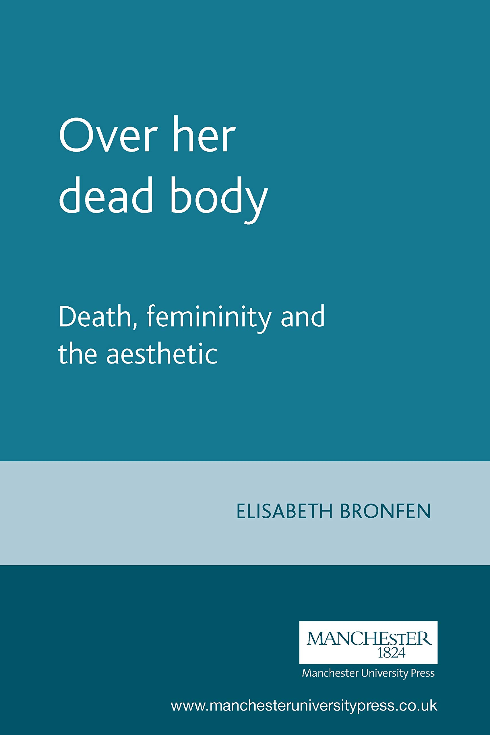 Over Her Dead Body  Death Femininity And The Aesthetic