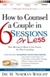 How to Counsel a Couple in 6 Sessions or Less
