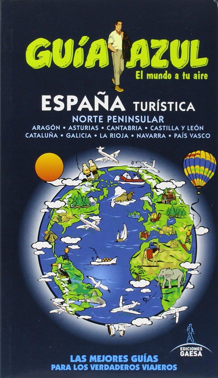 ESPAÑA TURÍSTICA NORTE (GUÍA AZUL): Amazon.es: Ingelmo, Angel ...