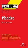 Profil - Racine (Jean) : Phèdre : Analyse littéraire de l'oeuvre (Profil d'une Oeuvre t. 39)