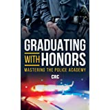 Graduating with Honors: Mastering the Police Academy