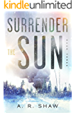 Point of No Return: A Post Apocalyptic Dystopian Thriller (Surrender the Sun Book 3)