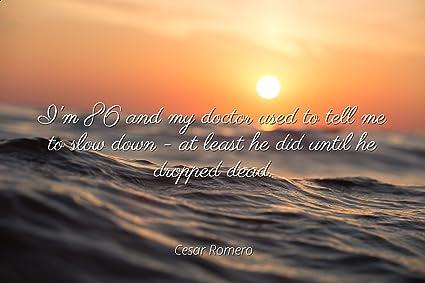 Amazoncom Cesar Romero Famous Quotes Laminated Poster Print