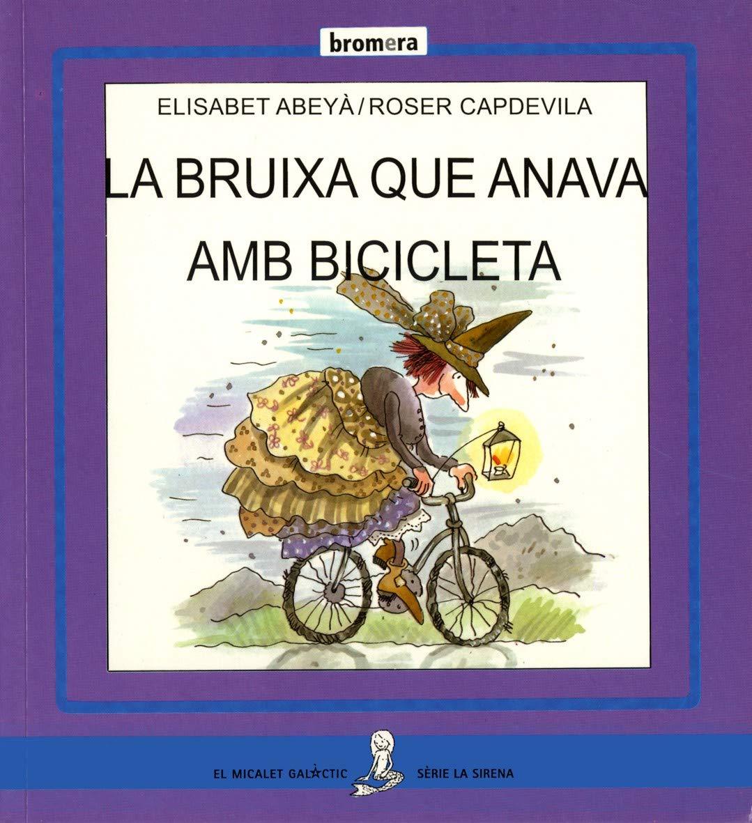 La bruixa Bicicleta (La Sirena): Amazon.es: Elisabet Abeya: Libros ...