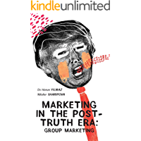 Marketing In The Post-Truth Era: Group Marketing