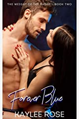 Forever Blue (The Weight of the Badge Book 2) Kindle Edition