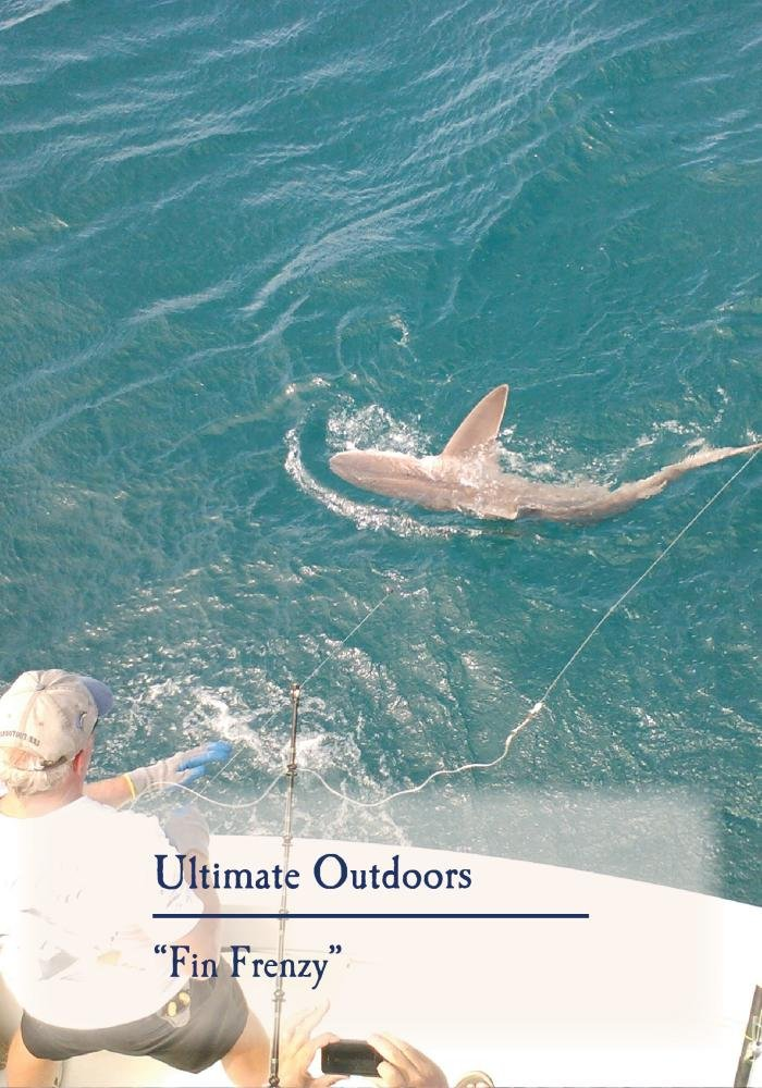 Ultimate Outdoors TV Series - Fin Frenzy
