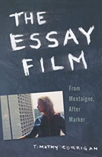 essays on the essay film film and culture series nora m alter the essay film from montaigne after marker