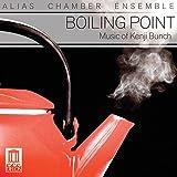 Boiling Point: Music of Kenji Bunch