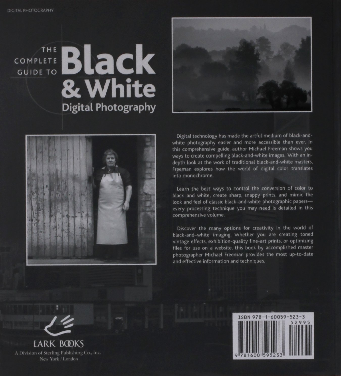 The complete guide to black white digital photography a lark photography book michael freeman 9781600595233 amazon com books