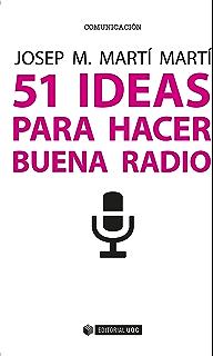 51 ideas para hacer buena radio (Spanish Edition)