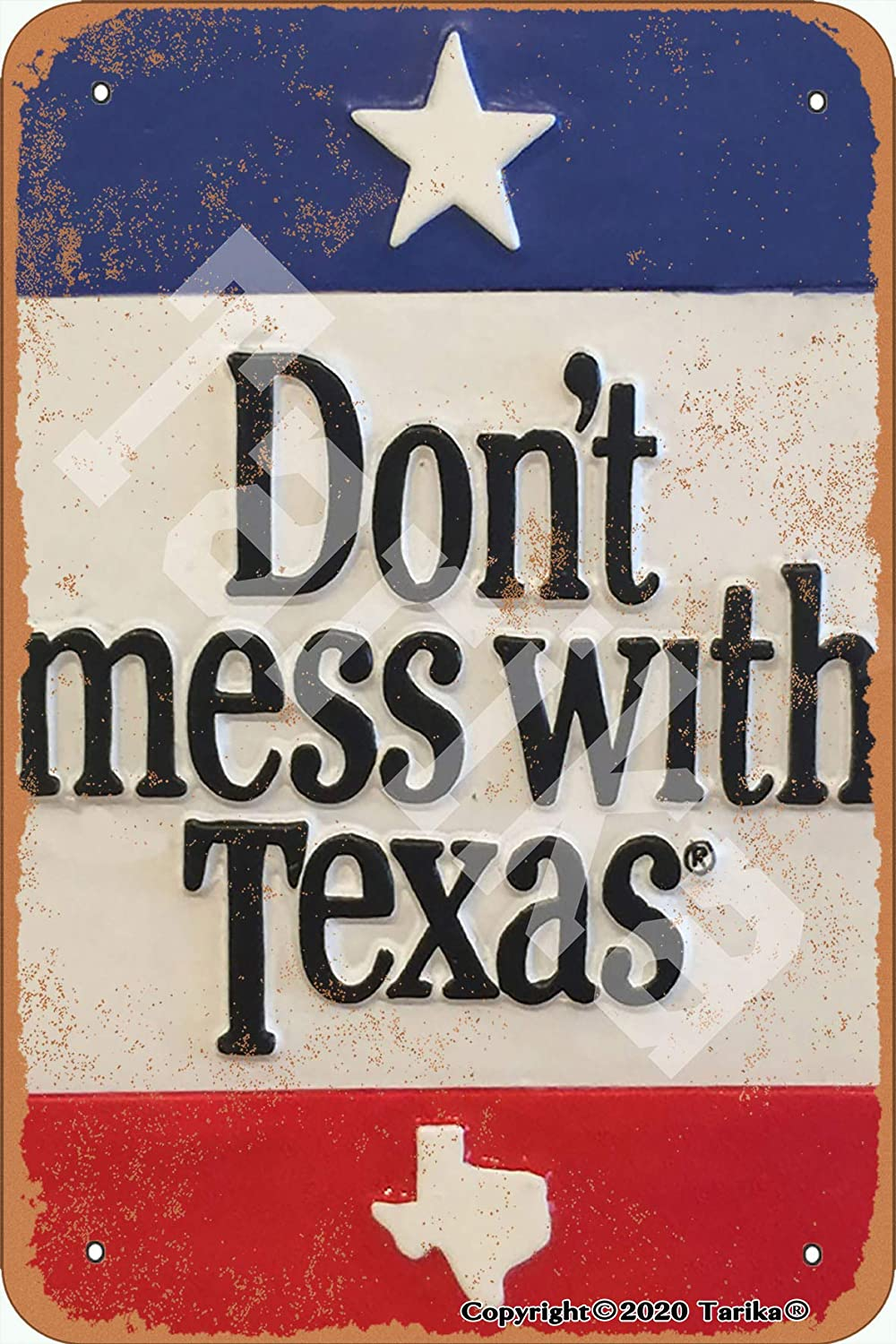 Tarika Don't Mess with Texas 8X12 Inch Retro Look Iron Decoration Painting Sign for Home Funny Wall Decor