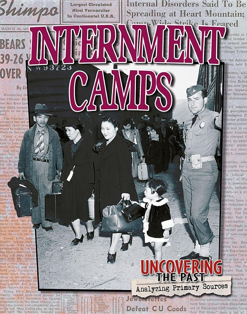 Download Internment Camps (Uncovering the Past: Analyzing Primary Sources) PDF
