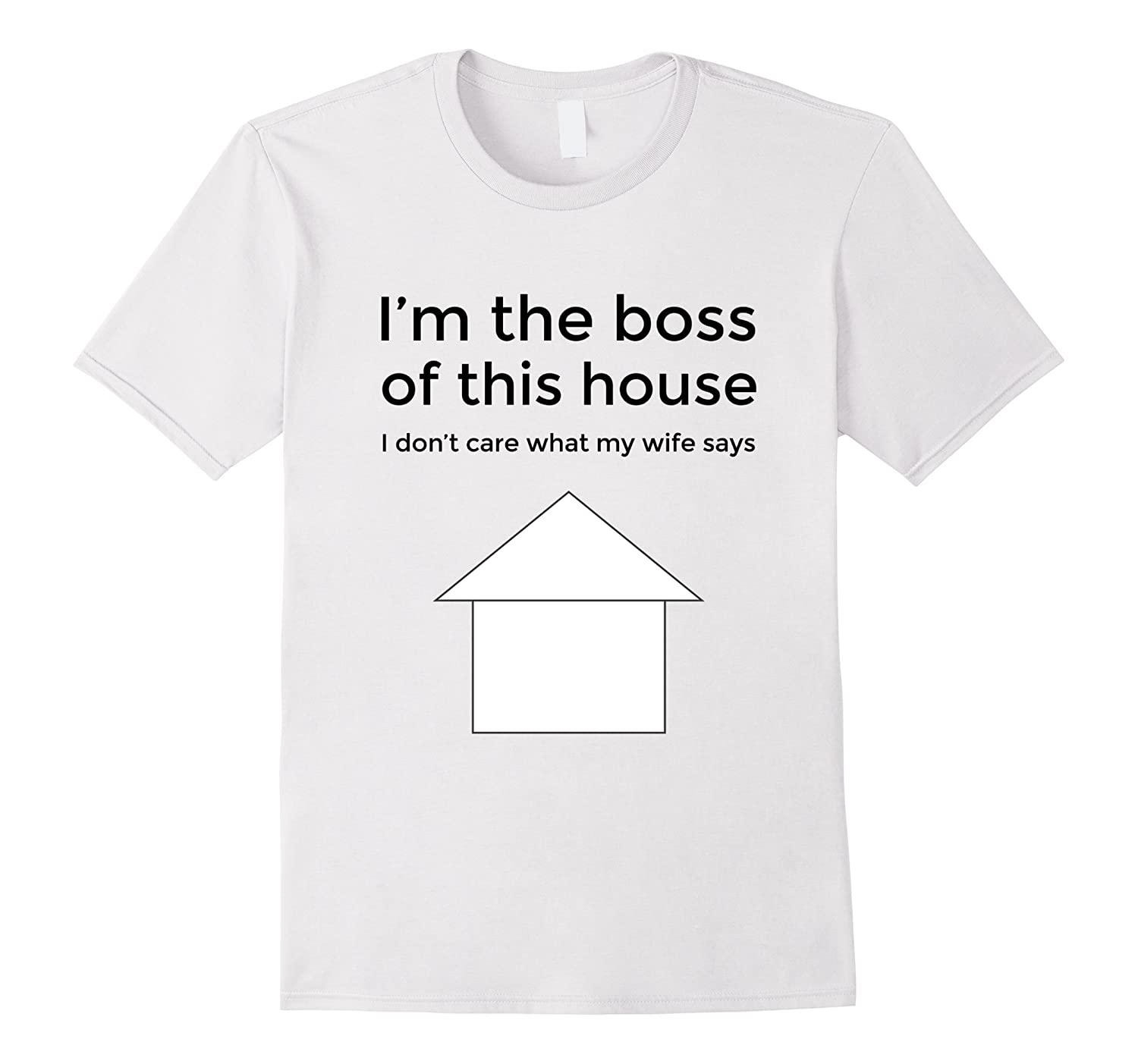 Mens I'm The Boss of This House Father's Day T-Shirt-4LVS