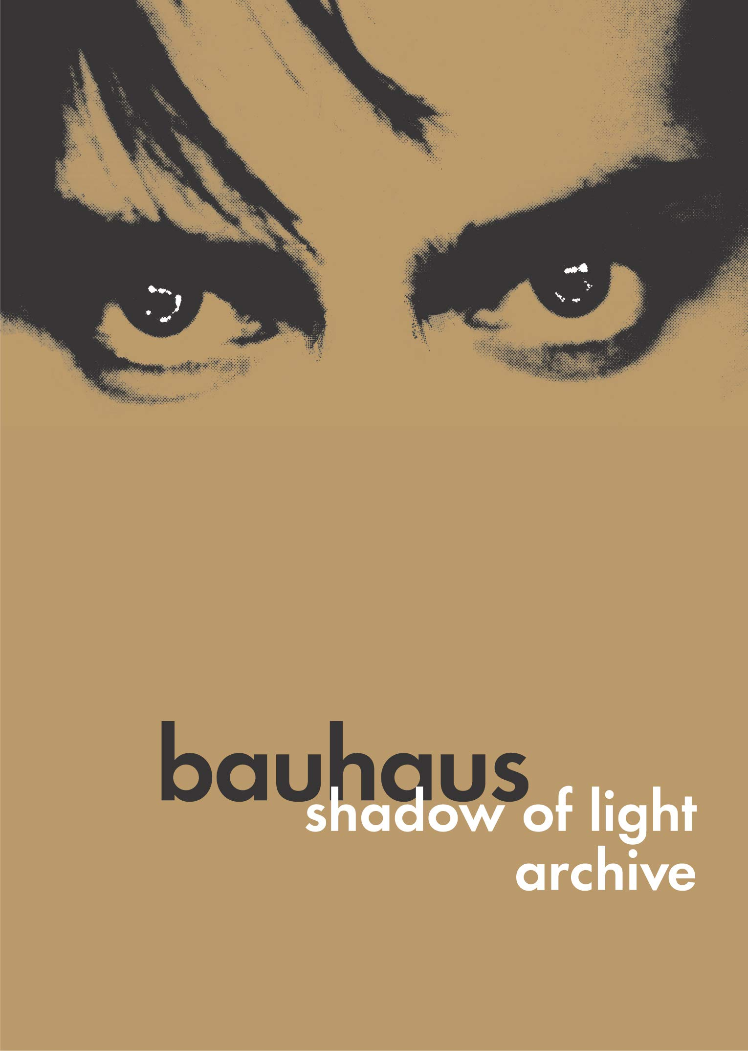 Bauhaus: Shadow of Light/Archive by Beggars Banquet