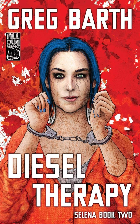 Diesel Therapy (The Selena Series) (Volume 2) pdf