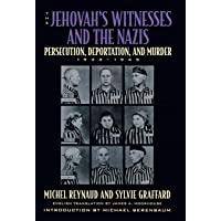 The Jehovah's Witnesses and the Nazis: Persecution, Deportation, and Murder, 1933-1945