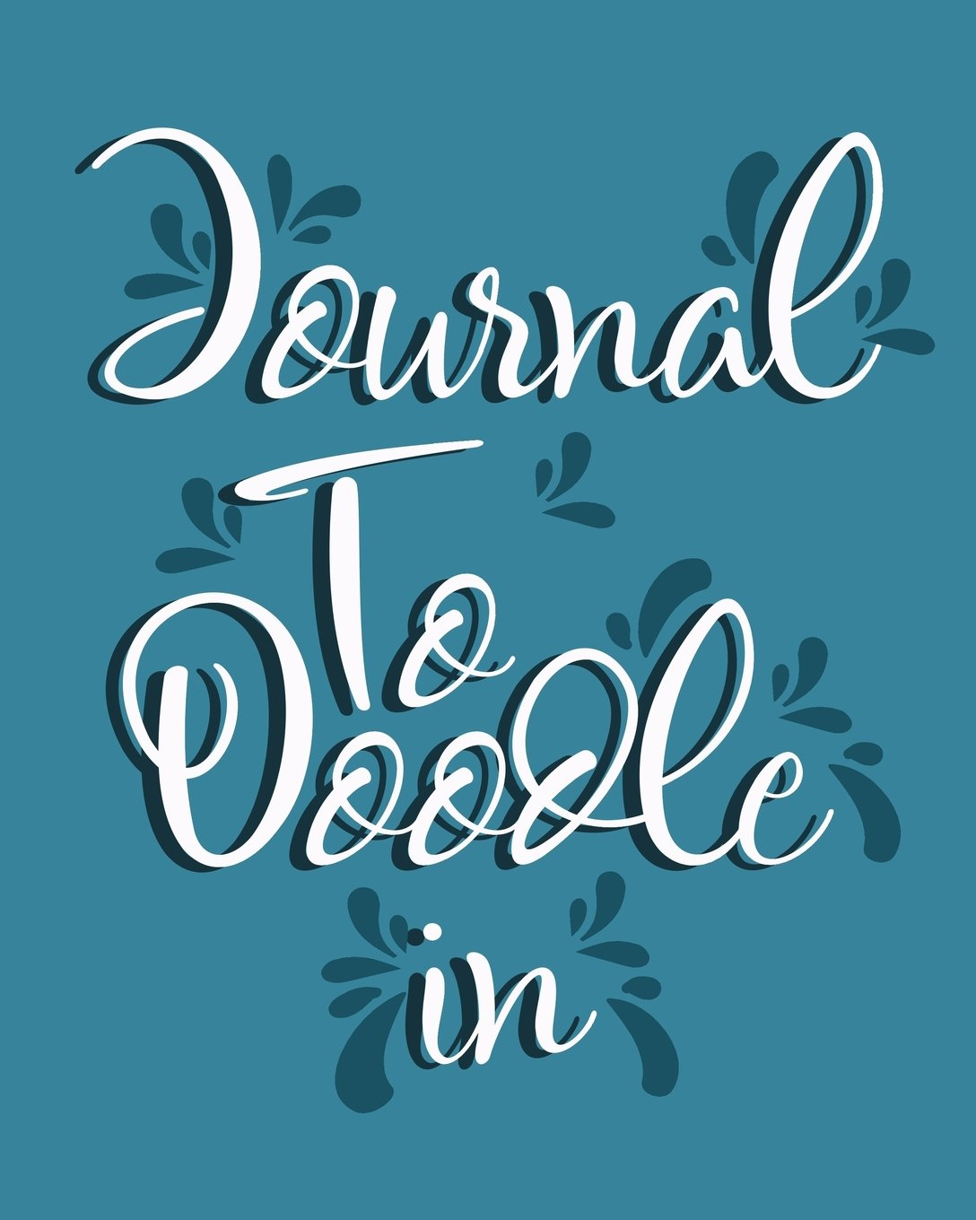 Journal To Doodle In: Blank Journals To Write In, Doodle In, Draw In Or Sketch In, 8