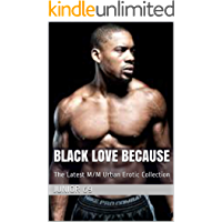 Black Love Because: The Latest M/M Urban Erotic Collection