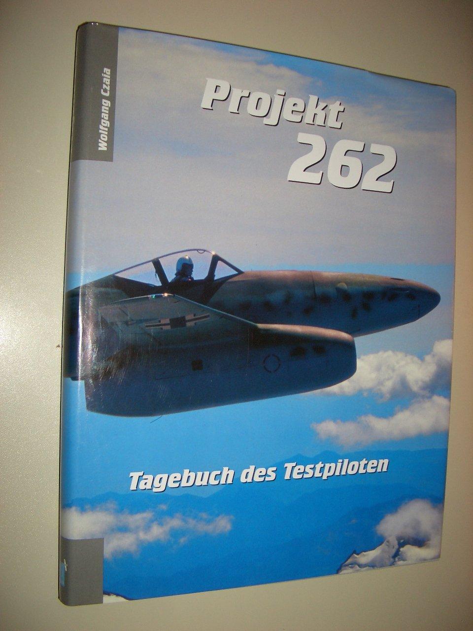 Projekt 262: Tagebuch des Testpiloten