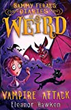Sammy Feral's Diaries of Weird: Vampire Attack