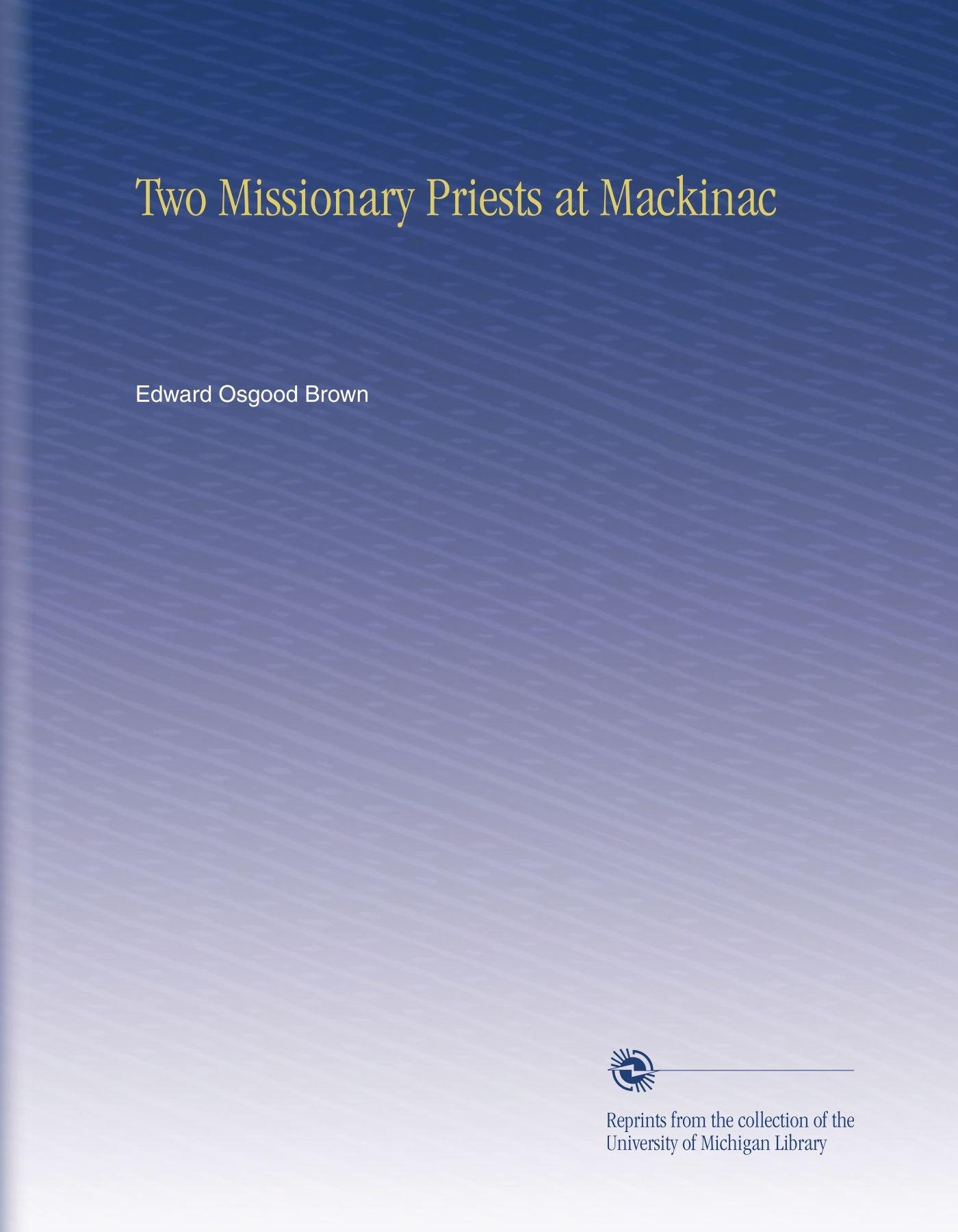 Two Missionary Priests at Mackinac pdf epub