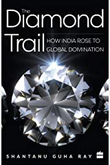The Diamond Trail: How India Rose to Global Domination Kindle Edition