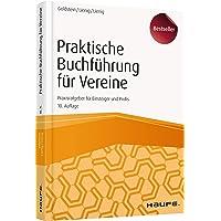 Praktische Buchführung für Vereine: Praxisratgeber für Einsteiger und Profis