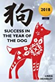 Success in the Year of the Dog: Chinese Horoscope Series 2018