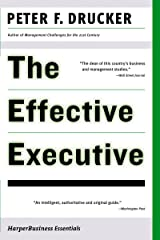 The Effective Executive: The Definitive Guide to Getting the Right Things Done (Harperbusiness Essentials) Kindle Edition