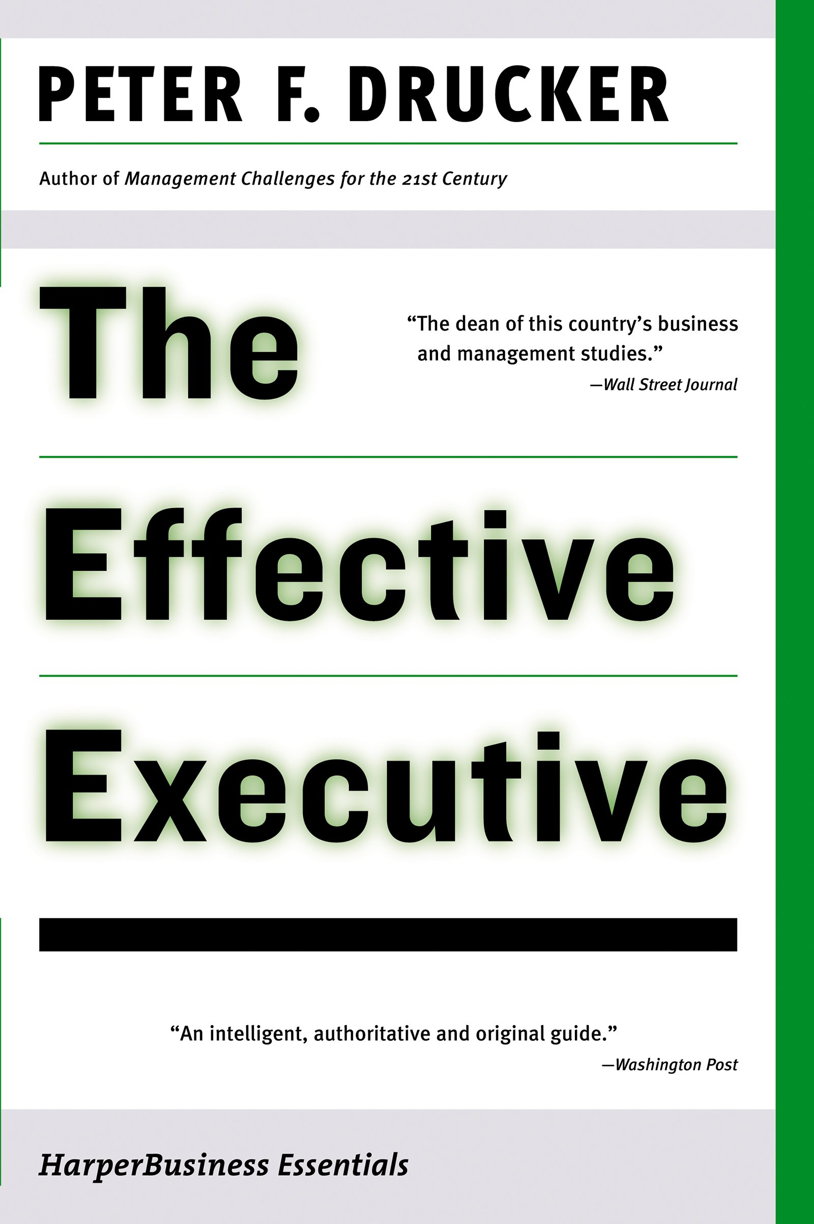 The Effective Executive  The Definitive Guide To Getting The Right Things Done  Harperbusiness Essentials   English Edition