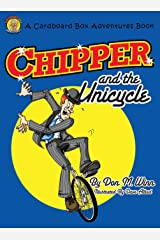 """Chipper and the Unicycle: A kids book about a circus clown who wants to learn something new that answers the question, """"What is perseverance?"""" Hardcover"""