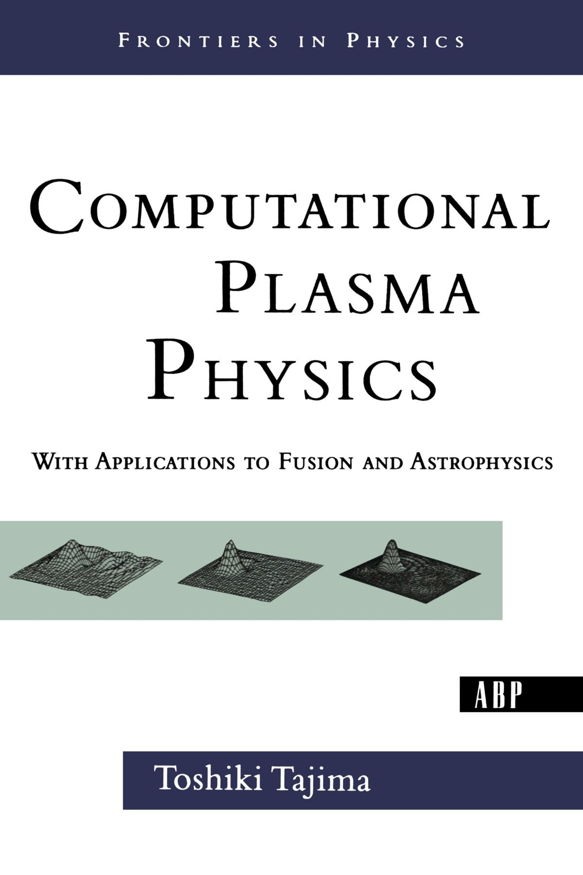 Computational Plasma Physics: With Applications To Fusion