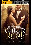 Um Amor Real (Série Real Livro 2)