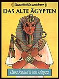 Geschichte zeichnen: Das alte Ägypten