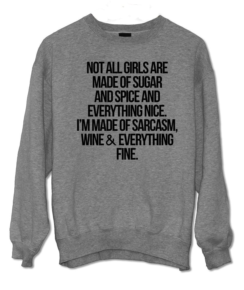 I'm Made Of Sarcasm, Wine & Everything Fine Sweatshirt Grey XX-Large