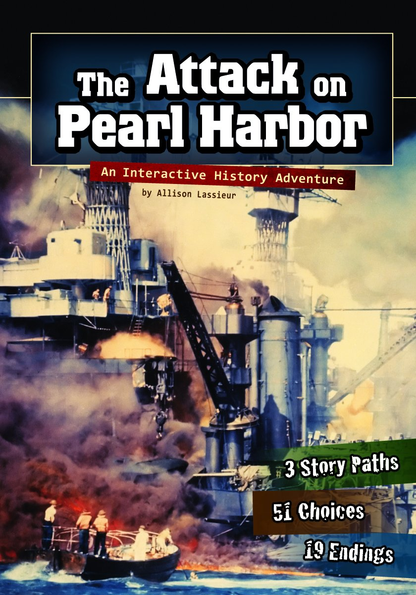 The Attack on Pearl Harbor: An Interactive History Adventure (You Choose: History) PDF