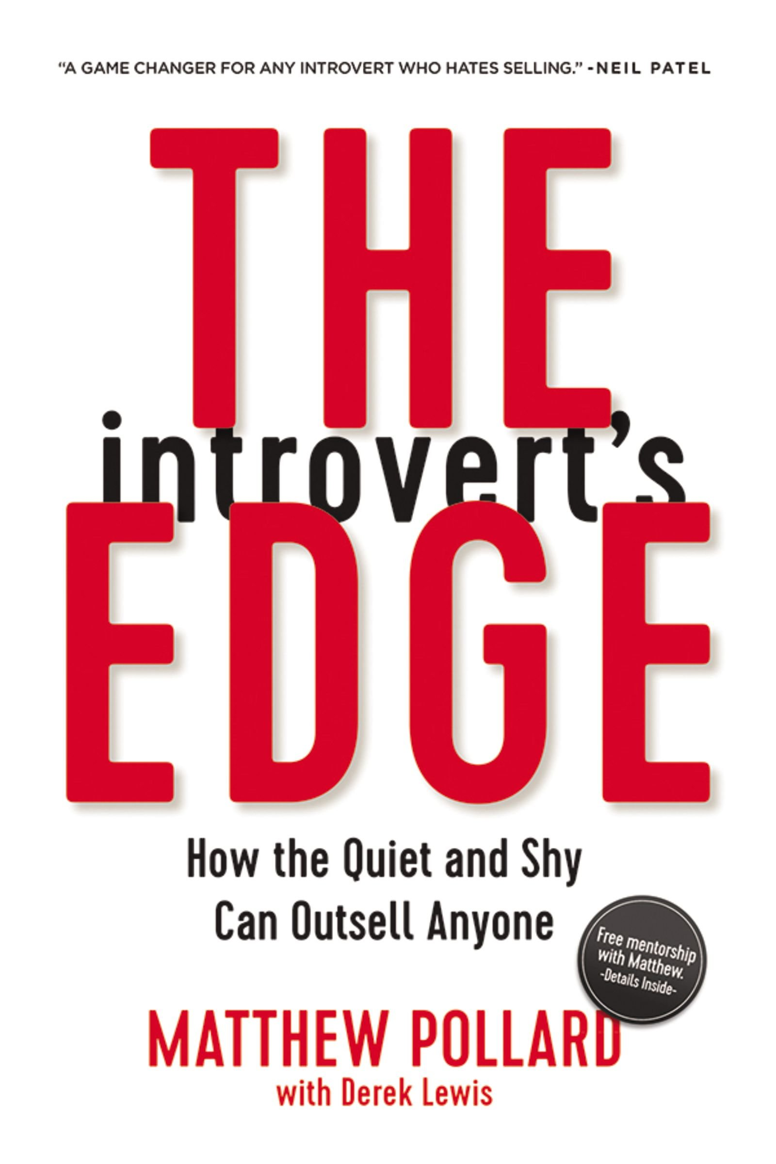 The Introvert's Edge: How the Quiet and Shy Can Outsell Anyone: Matthew  Pollard, Derek Lewis: 9780814438879: Amazon.com: Books