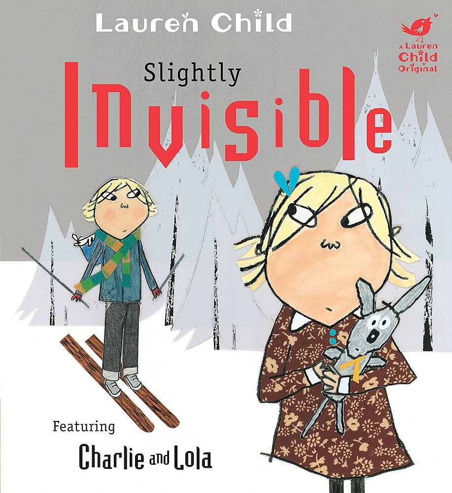 Slightly Invisible: Featuring Charlie and Lola with a Special Appearance by Soren Lorensen pdf