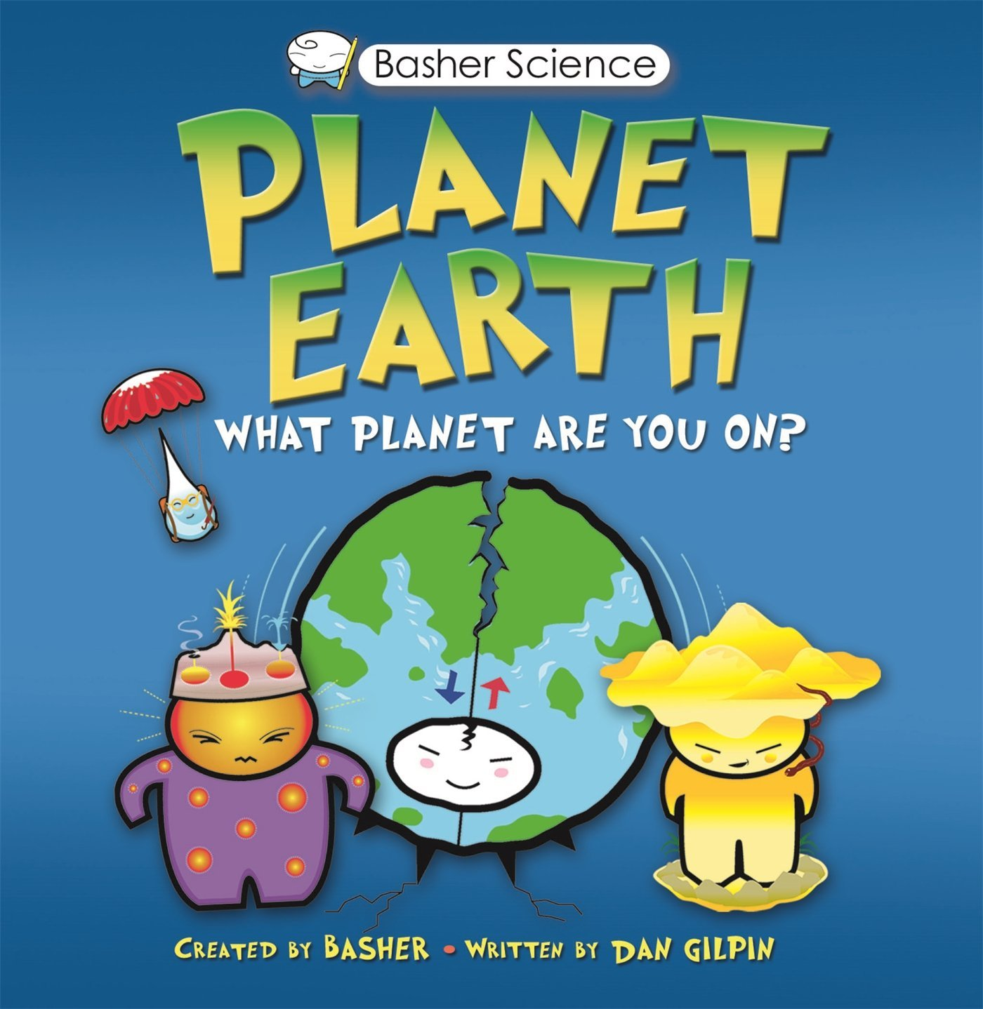 Basher science planet earth what planet are you on simon basher science planet earth what planet are you on simon basher dan gilpin 0884432386136 amazon books gamestrikefo Gallery